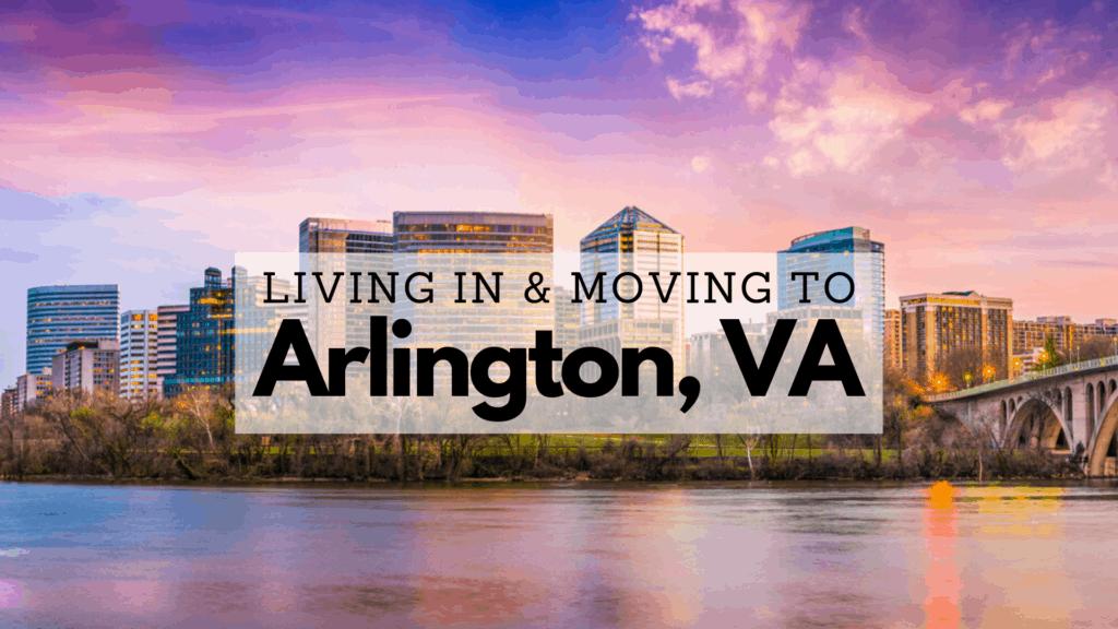 Living in & Moving to Arlington, VA