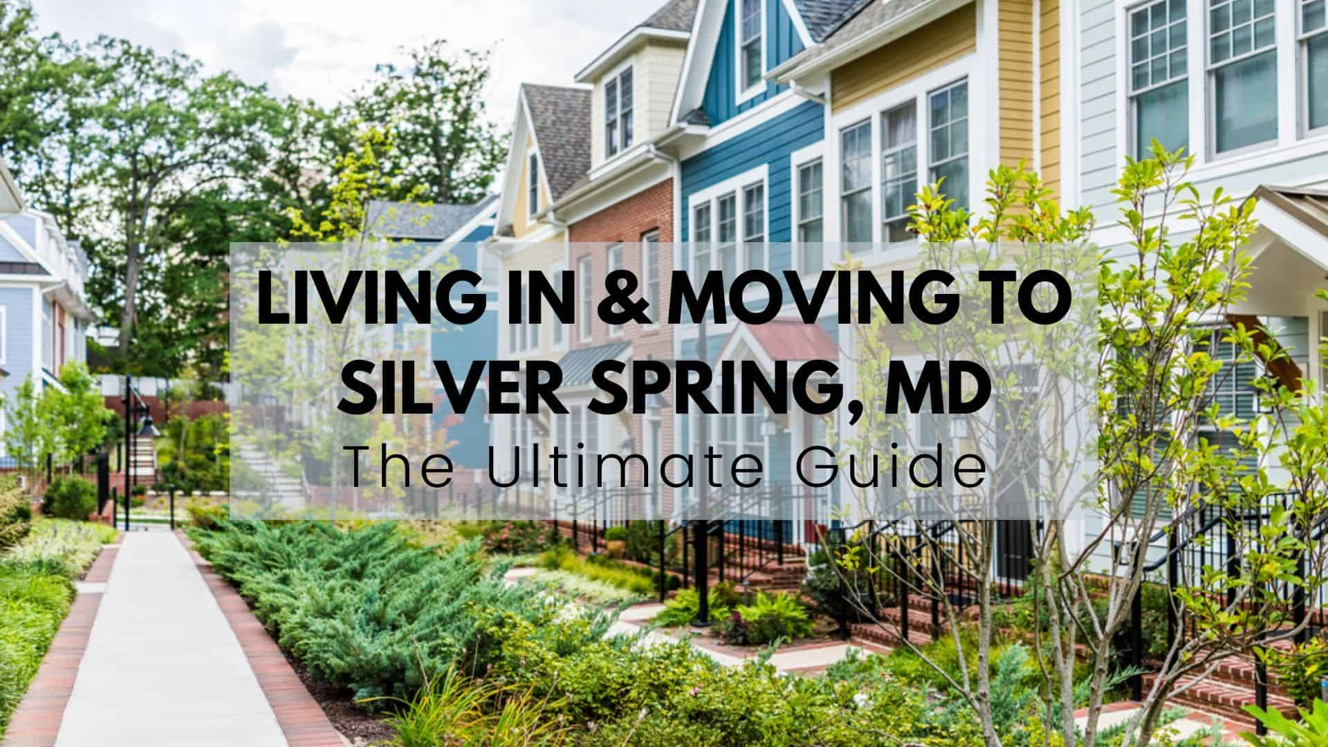 Living in & Moving to Silver Spring, MD