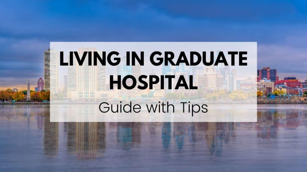 living in graduate hospital