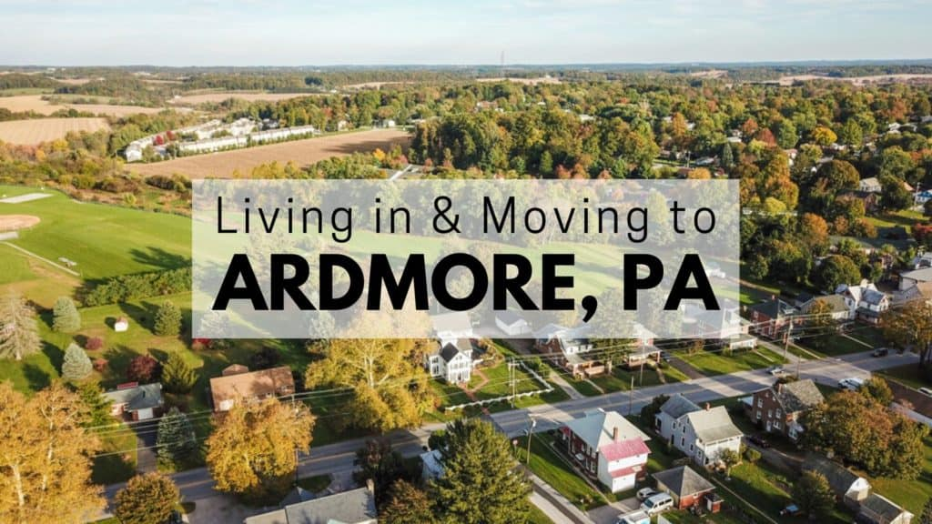 Living in & Moving to Ardmore, PA