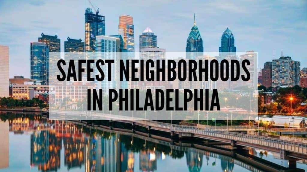Safest Neighborhoods in Philadelphia