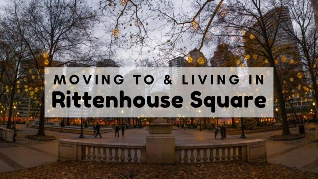 Moving to & Living in Rittenhouse Square