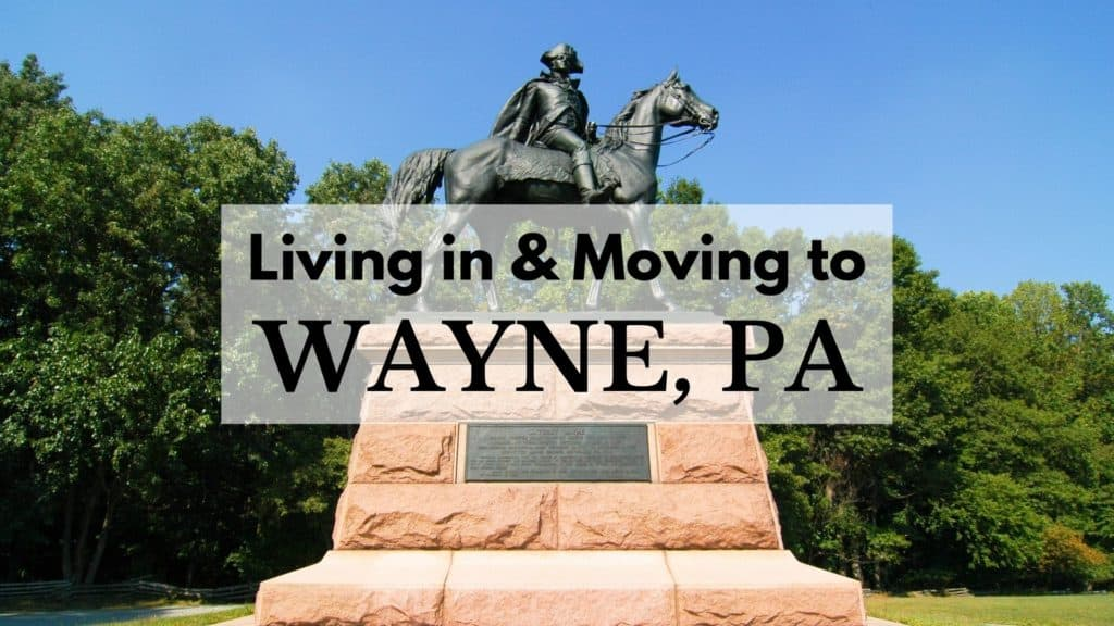 Living in & Moving to Wayne, PA