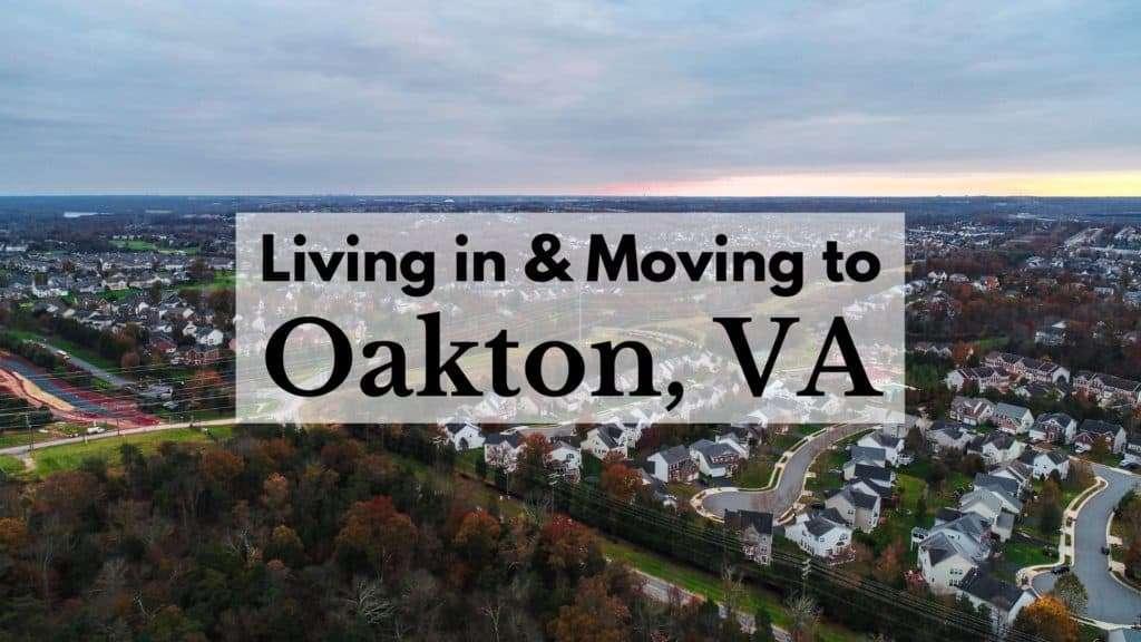Living in & Moving to Oakton, VA
