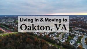 Living in & Moving to Oakton, VA
