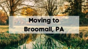 Moving to Broomall, PA