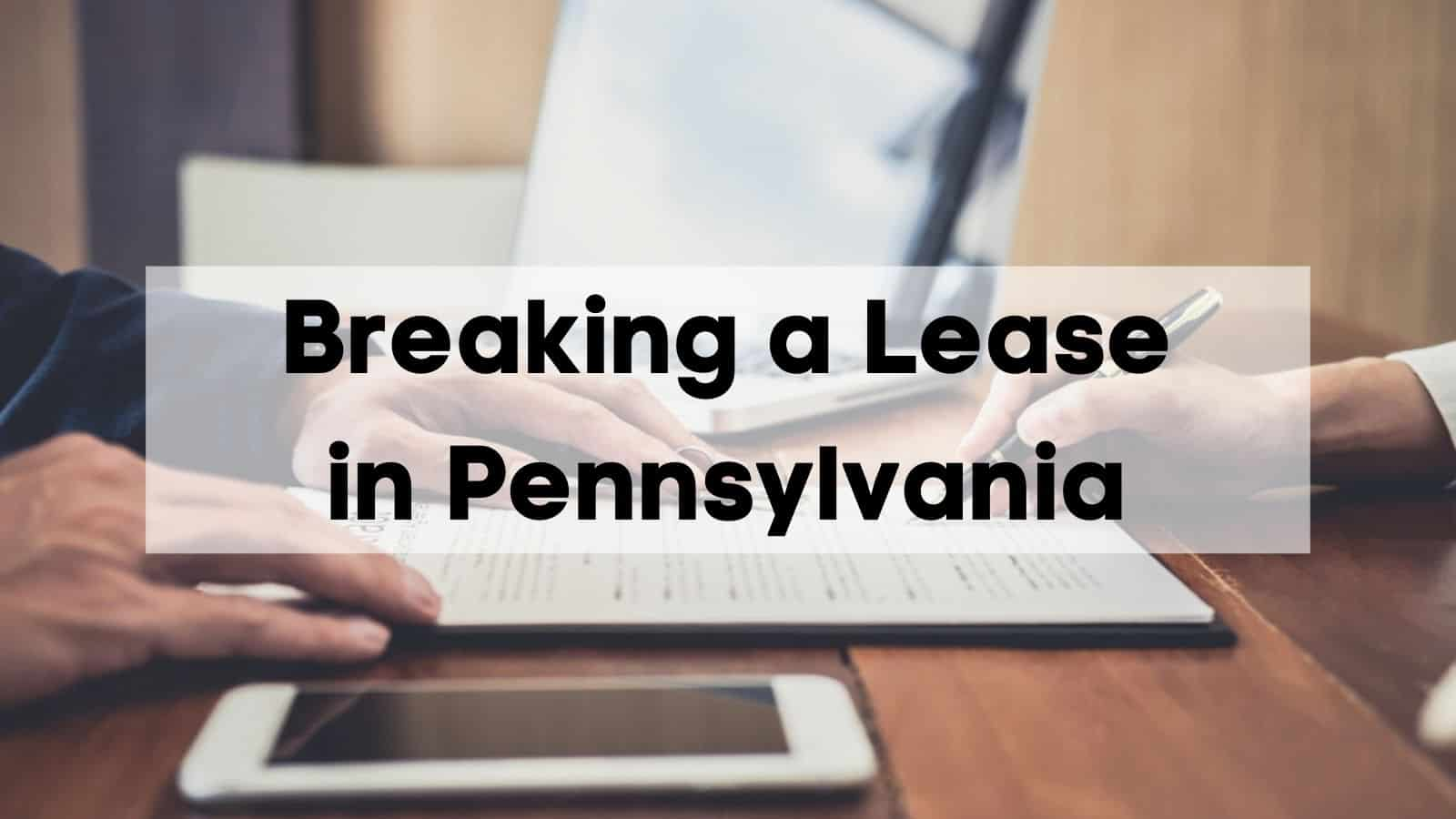 Breaking a Lease in Pennsylvania