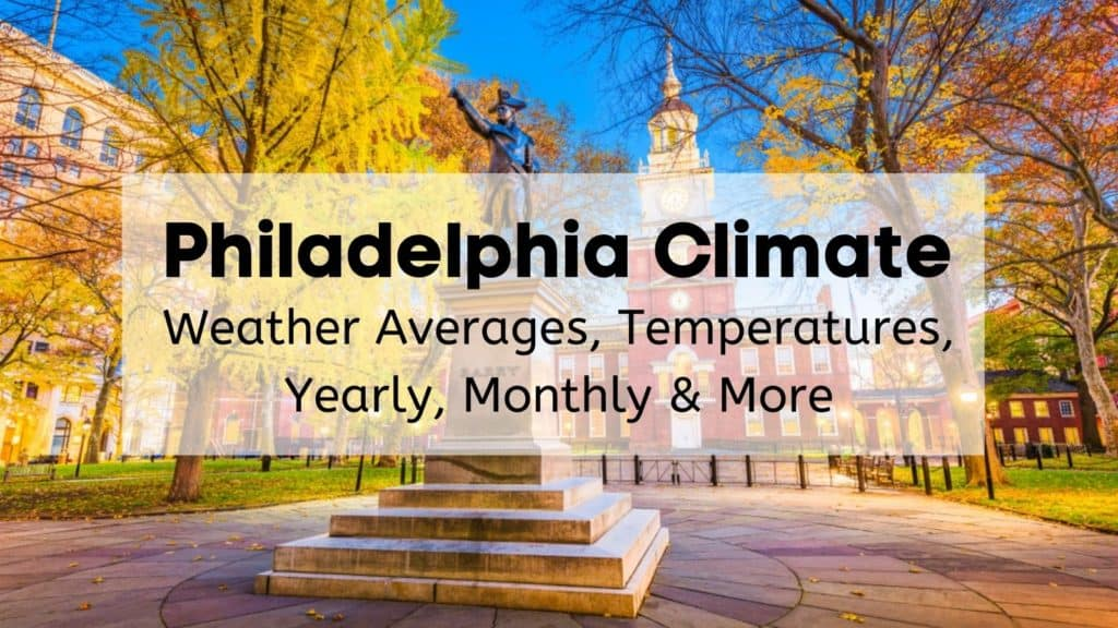 Philadelphia Climate - Weather Averages, Temperatures, Yearly, Monthly, & More