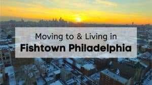 Moving to & Living in Fishtown Philadelphia
