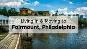 Living in & Moving to Fairmount, Philadelphia, PA