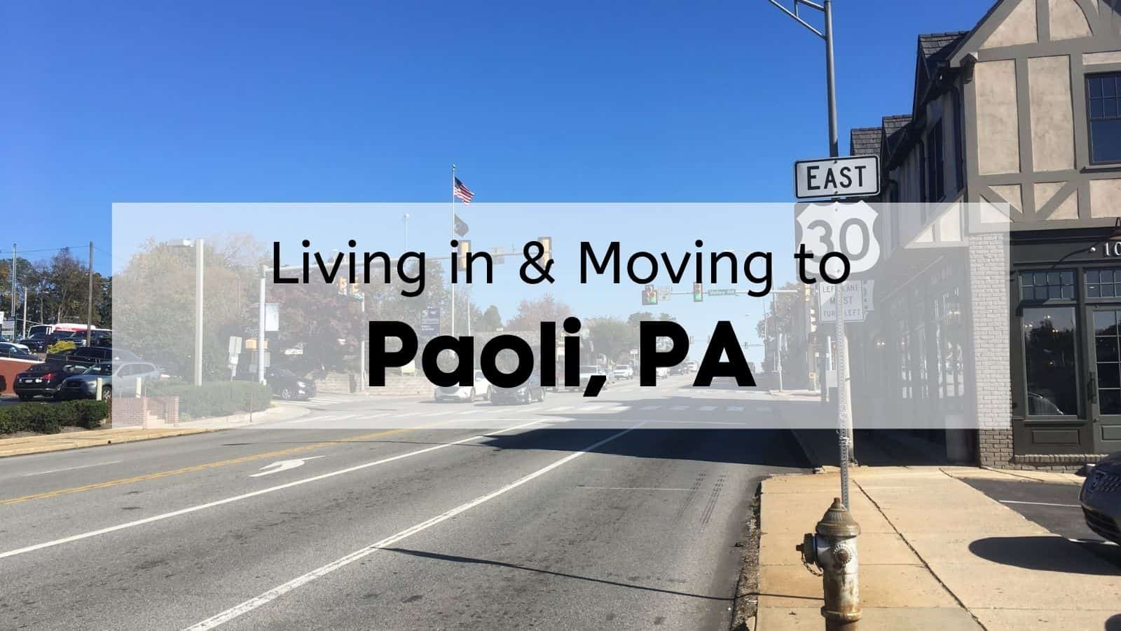Living in & Moving to Paoli, PA