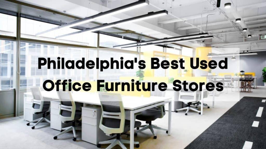 Philadelphia's Best Used Office Furniture Stores