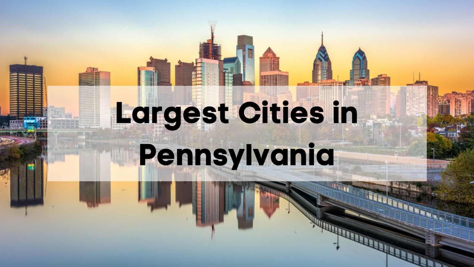 Largest Cities in Pennsylvania