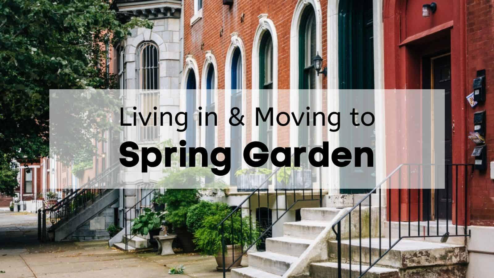 Living in & Moving to Spring Garden Philadelphia, PA