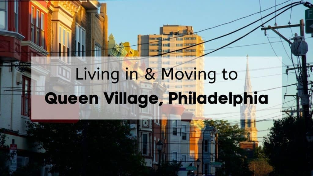 moving to queen village philadelphia